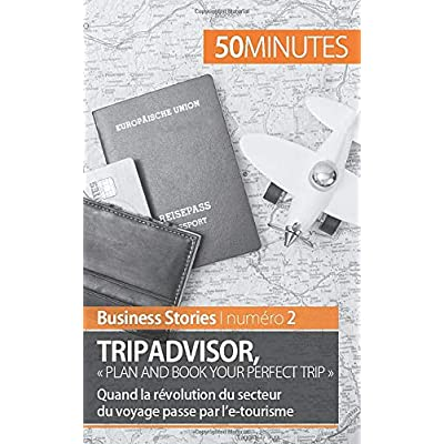 TripAdvisor : « Plan and book your perfect trip »: Quand la révolution du secteur du voyage passe par l'e-tourisme