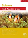 Science ISEB Revision Guide 2nd edition: A Revision Book for Common Entrance