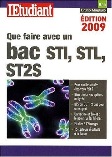 Que faire avec un bac STI, STL, ST2S by Bruno Magliulo (2009-02-03)