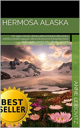 Hermosa Alaska: Un viaje a través Alaska,última frontera,libro,fotos artísticas,belleza,jpg,pic,álbum,ilustración,fotografía,fotos gratis, gratis, genial, ... de fotos nº 13)