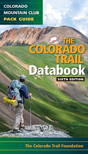 the-colorado-trail-databook-6th-ed-colorado-mountain-club-pack-guide