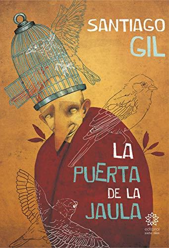 La puerta de la jaula eBook: Santiago Gil, Editorial siete islas ...