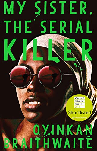 My Sister, the Serial Killer: Shortlisted for the Women's Prize for Fiction 2019 (English Edition) (Serial Killer-fiction)