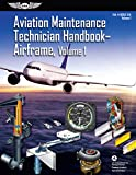 Aviation Maintenance Technician Handbook: Airframe, Volume 1: Faa-H-8083-31a, Volume 1 (FAA Handbooks Series)