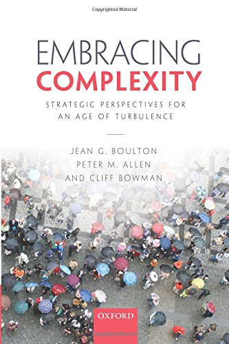 Embracing Complexity: Strategic Perspectives for an Age of Turbulence por Jean G. Boulton