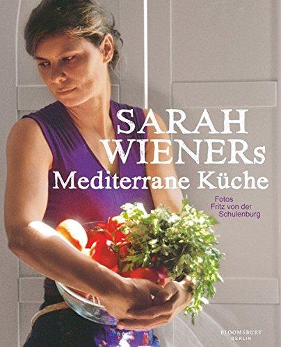 Preisvergleich Produktbild Sarah Wieners Mediterrane Küche: Kochbuch