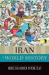 Iran in World History (New Oxford World History) by Richard Foltz (2015-12-01)