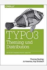 TYPO3 Theming und Distribution Gebundene Ausgabe