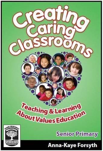 Creating Caring Classrooms: Book C: Senior Primary