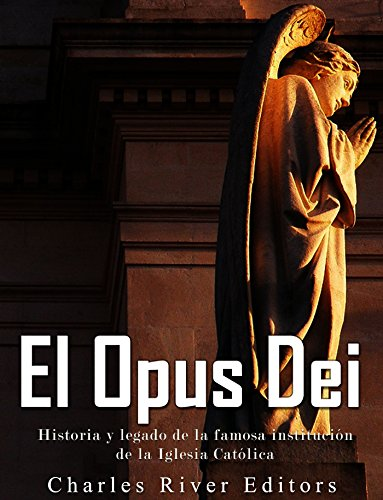 El Opus Dei: Historia y legado de la famosa institución de la Iglesia Católica