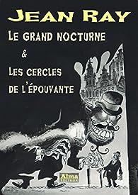 Le grand Nocturne suivi de Les cercles de l'épouvante par Jean Ray