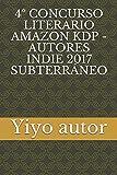 SUBTERRÁNEO: 4º CONCURSO LITERARIO AMAZON KDP - AUTORES INDIE 2017