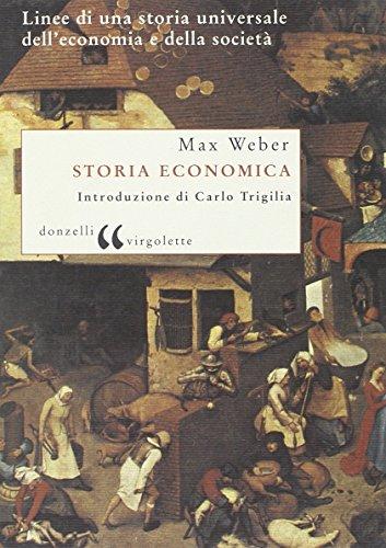 Storia economica. Linee di una storia universale dell'economia e della societ