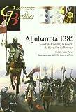 Aljubarrota 1385 : Juan I de Castilla y la guerra de sucesión de Portugal (Guerreros Y Batallas)