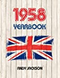 1958 UK Yearbook: Fascinating facts and figures from 1958 - Perfect original birthday or anniversary present / gift idea!
