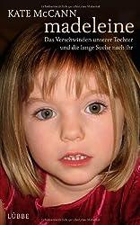 Madeleine: Das Verschwinden unserer Tochter und die lange Suche nach ihr