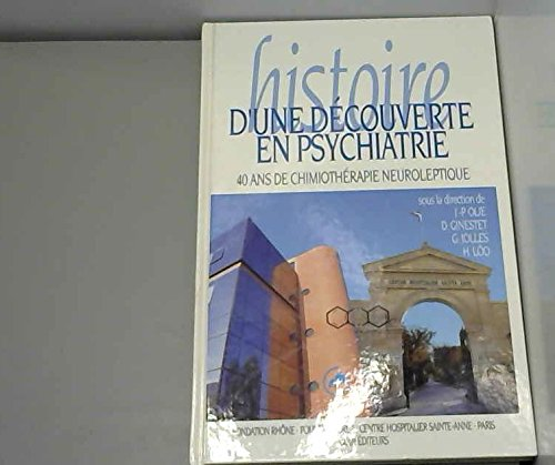Histoire d'une découverte en psychiatrie: 40 ans de chimiothérapie neuroleptique