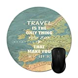 Travel only Thing Print on World Map Mouse Pads 7.87 inch Round