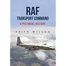 Raf Transport Command: A Pictorial History