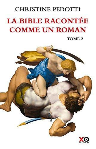 La Bible racontée comme un roman - tome 2 (02) par Christine Pedotti