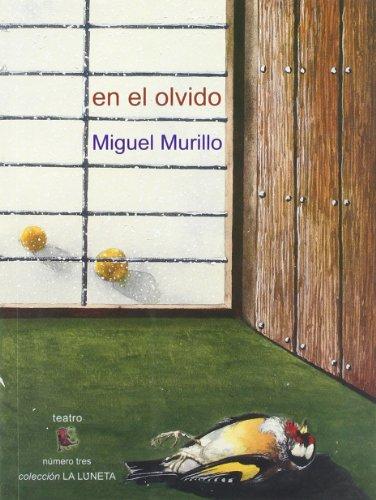 En el olvido (La luneta) por Miguel Murillo