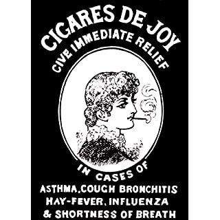 Vintage Tobacco, Cigarettes and Cigars CIGARES DE Joy GIVE IMMEDIATE Relief for Asthma, Bronchitis, HAY-Fever, FLU and Shortness of Breath c1881 250g Gloss Art Card A3 Reproduction Poster