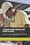 I documenti della sicurezza del datore di lavoro: Guida alla redazione del DVR