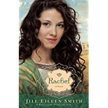 Rachel: A Novel (Wives of the Patriarchs) (Volume 3) by Jill Eileen Smith (2014-02-04)