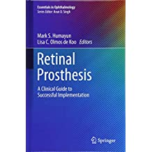 Retinal Prosthesis A Clinical Guide To Successful Implementation Essentials In Ophthalmology