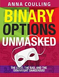 Binary Options Unmasked by Mrs Anna Coulling (2015-01-17)