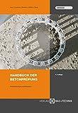 Handbuch der Betonprüfung: Anleitungen und Beispiele - Hans W. Iken, Roman R. Lackner, Uwe P. Zimmer, Ulrich Wöhnl, Wolfgang Breit