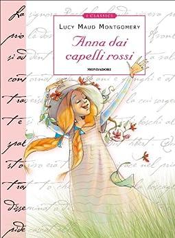 ANNA DAI CAPELLI ROSSI (Classici illustrati) (Italian Edition)