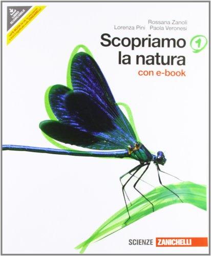 Scopriamo la natura. Con interactive e-book. Per la Scuola media. Con DVD-ROM. Con espansione online: 1