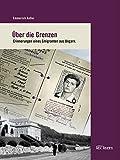 Ãœber die Grenzen: Erinnerungen eines Emigranten aus Ungarn