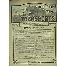 BULLETIN DES TRANSPORTS, ORGANE DE LA LIGUE DE DEFENSE CONTRE LES CHEMINS DE FER 25e ANNEE, JUILLET-AOUT 1919. PROPOSITION DE LOI DANGEREUSE. PROPOSITION AYANT POUR BUT D'AUTORISER LES TRANSPORTEURS ET LES MAGASINS GENERAUX A VENDRE D'OFFICE...