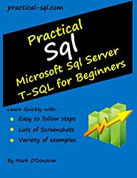 Practical Sql: Microsoft Sql Server T-SQL for Beginners (English Edition)
