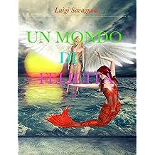 Un mondo di felicità (Italian Edition)