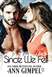 Since We Fell: A Second Chance Romance Novel