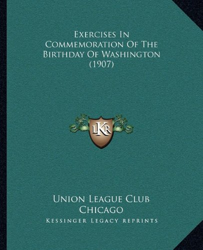 Exercises in Commemoration of the Birthday of Washington (1907)