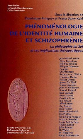 Phénoménologie de l'identité humaine et schizophrènie par Dominique Pringuey