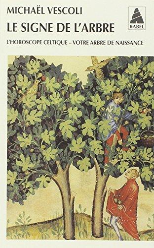 Le signe de l'arbre. L'horoscope celtique, votre arbre de naissance par Michaël Vescoli