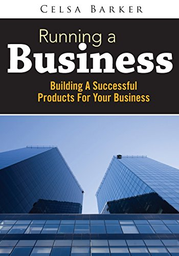 Running A Business: Building A Successful Products For Your Business
