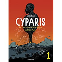 Cyparis, le Prisonnier de Saint-Pierre T1 : Le Petit Paris