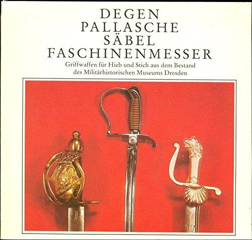 Degen, Pallasche, Säbel, Faschinenmesser. Griffwaffen für Hieb und Stich aus dem Bestand des...