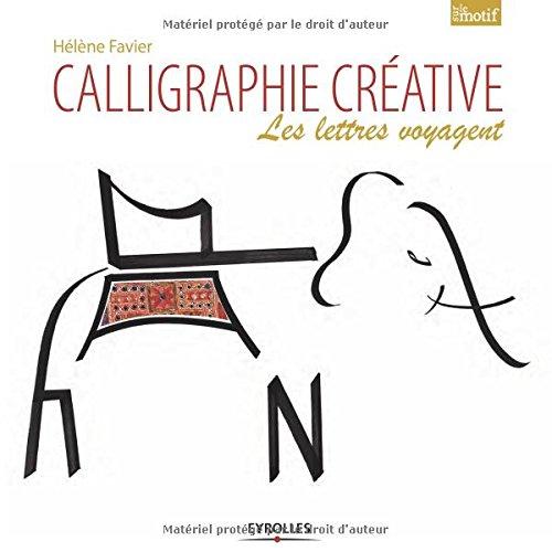 Calligraphie créative: Les lettres voyagent.