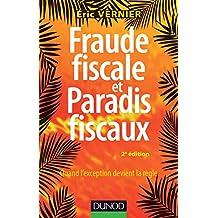 Fraude fiscale et paradis fiscaux - 2e éd. - Quand l'exception devient la règle