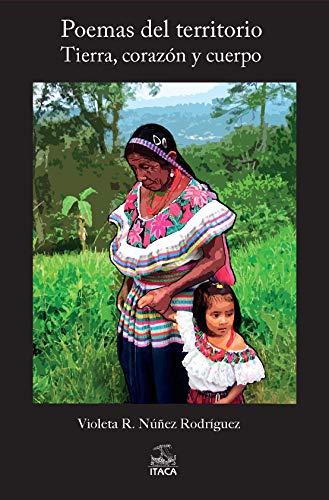 Poemas del territorio: Tierra, corazón y cuerpo por Violeta R. Núñez Rodríguez