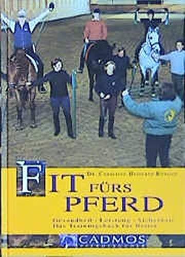 Fit fürs Pferd: Gesundheit - Leistung - Sicherheit. Das Trainingsbuch für Reiter (Cadmos Pferdebuch)