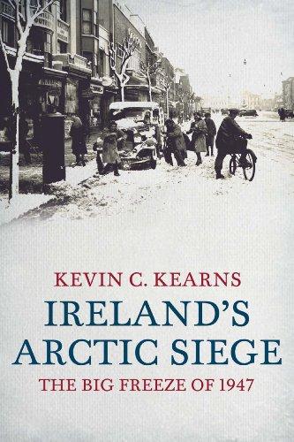 Ireland's Arctic Siege of 1947: The Big Freeze of 1947 PDF Download