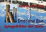 Jahrbuch 2014 EMOTIONAL BLUE: Spiegelbilder der Seele (Die aufstellbaren Bücher/Jedes dieser Bücher zeichnet sich dadurch aus, dass es aufgrund der Auflagen und in liebevolle Hände abzugeben.)